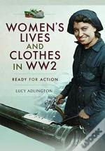 Womens Lives & Clothes In Ww2