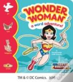 Wonder Woman: A Word Adventure!