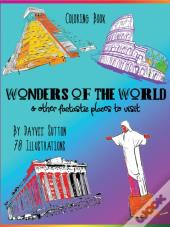 Wonders Of The World & Other Fantastic Places To Visit