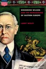 Woodrow Wilson And The Reimagining Of Eastern Europe