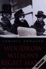 Woodrow Wilson'S Right Hand