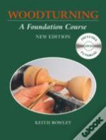 Woodturning:A Foundation Course With Dvd