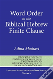 Word Order In The Biblical Hebrew Finite Clause