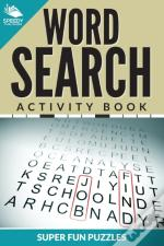 Word Search Activity Book Super Fun Puzzles