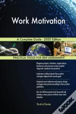 Work Motivation A Complete Guide - 2020
