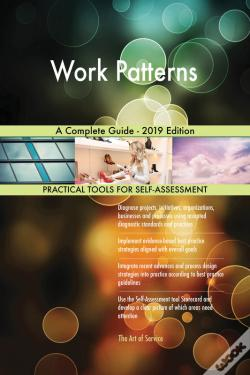 Wook.pt - Work Patterns A Complete Guide - 2019 Edition