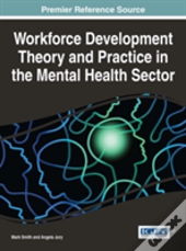 Workforce Development Theory And Practice In The Mental Health Sector