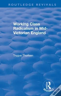 Wook.pt - Working Class Radicalism In Mid-Victorian England