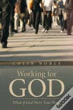 Working For God: What If God Were Your Boss?