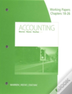 Working Papers, Chapters 18-26 For Warren/Reeve/Duchac'S Accounting, 26th