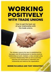 Working Positively With Trade Unions