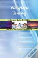 Workplace Listening A Complete Guide - 2020 Edition