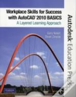 Workplace Skills For Success With Autocad 2010