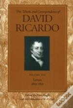 Works And Correspondence Of David Ricardoletters 1819-June 1821