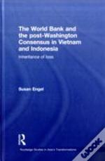 World Bank And The Post-Washington Consensus In Vietnam And Indonesia
