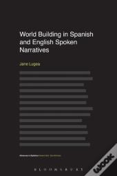 World Building In Spanish And English Spoken Narratives