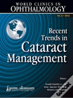 World Clinics In Ophthalmology Recent Trends In Cataract Management