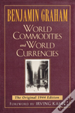 World Commodities And World Currencies :