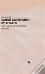 World Government By Stealth