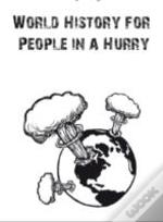 World History For People In A Hurry