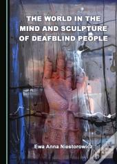 World In The Mind And Sculpture Of Deafblind People