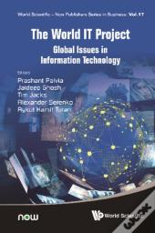 World It Project, The: Global Issues In Information Technology