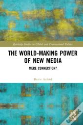 World-Making Power Of New Media