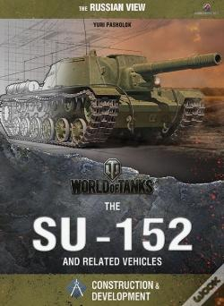 Wook.pt - World Of Tanks - The Su-152 And Related Vehicles