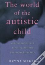 World Of The Autistic Child