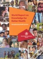 World Report On Knowledge For Better Health