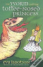 Worm And The Toffee-Nosed Princess