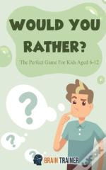 Would You Rather - The Perfect Game For