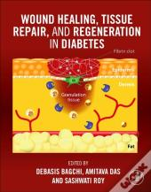 Wound Healing, Tissue Repair, And Regeneration In Diabetes