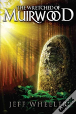 Wretched Of Muirwood Legends Of Muirwood