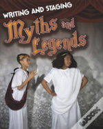 Writing And Staging Myths And Legen