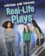 Writing And Staging Real Life Plays