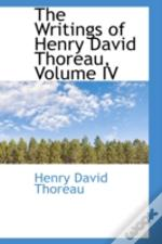 Writings Of Henry David Thoreau, Volume Iv