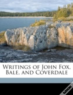 Wook.pt - Writings Of John Fox, Bale, And Coverdal