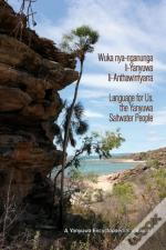 Wuka Nya-Nganunga Li-Yanyuwa Li-Anthawirriyarra. Language For Us, The Yanyuwa Saltwater People: A Yanyuwa Encyclopaedia