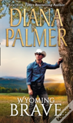 Wyoming Brave (Wyoming Men, Book 6)
