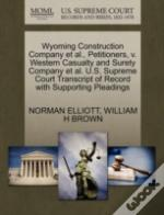 Wyoming Construction Company Et Al., Petitioners, V. Western Casualty And Surety Company Et Al. U.S. Supreme Court Transcript Of Record With Supporting Pleadings