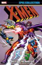 X-Men Epic Collection: Lonely Are The Hunted