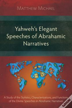 Wook.pt - Yahweh'S Elegant Speeches Of The Abrahamic Narratives