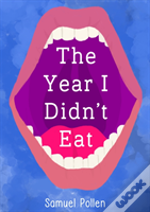 Year I Didnt Eat, The