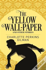 Yellow Wallpaper Other Stories