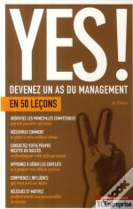 Yes ; Devenez Un As Du Management En 50 Leçons