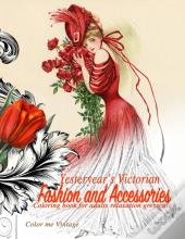 Yesteryear'S Victorian Fashion And Accessories