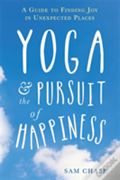 Yoga And The Pursuit Of Happiness