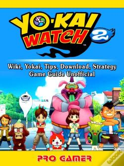Wook.pt - Yokai Watch 2, Wiki, Yokai, Tips, Download, Strategy, Game Guide Unofficial