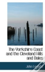 Yorkshire Coast And The Cleveland Hills And Dales